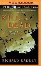 Sandman Slim: Kill the Dead Bk. 2 by Richard Kadrey (2015, MP3 CD, Unabridged)