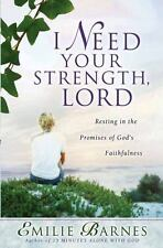 I Need Your Strength, Lord: Resting in the Promises of God's Faithfulness (Paper
