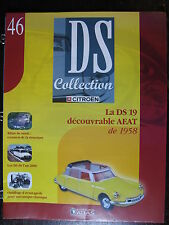 FASCICULE N°46 CITROEN DS COLLECTION 19 DECOUVRABLE AEAT 1958