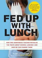 Fed Up with Lunch: The School Lunch Project: How One Anonymous Teacher Revealed