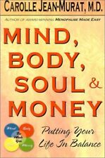 Mind, Body, Soul & Money: Putting Your Life in Bal