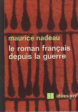 Maurice Nadeau - le roman français depuis la guerre - idées nrf - 1970