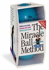 The Miracle Ball Method: Relieve Your Pain, Reshape Your Body, Reduce Your Stres