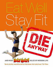 Eat Well, Stay Fit, Die Anyway, Holy Moly, Excellent Book
