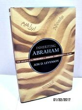 Inheriting Abraham: The Legacy of the Patriarch in Judaism... by Jon D. Levenson