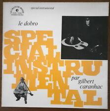 GILBERT CARANHAC LE DOBRO SPECIAL INSTRUMENTAL FRENCH LP LE CHANT DU MONDE