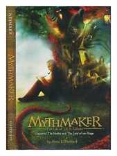 Mythmaker: the life of J.R.R. Tolkien, creator of The hobbit and The lord of...