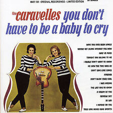 You Don't Have to Be a Baby to Cry by The Caravelles (CD, Apr-2005, Marginal)