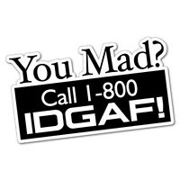 You Mad? IDGAF I Don't Give A Fck Sticker Decal Funny Vinyl Car Bumper #6860EN