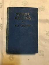 Three Killers  by Eli Colter 1932 HC