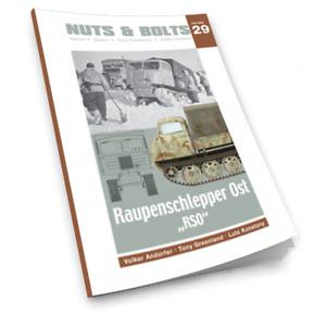 Nuts & Bolts Vol.29   Raupenschlepper Ost RSO und Abarten