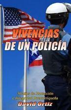 Vivencias de un Policia : 30 Anos de Proteccion e Integridad Puertorriquena...