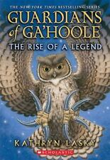 Guardians of Ga'hoole Ser.: The Rise of a Legend by Kathryn Lasky (2015,...