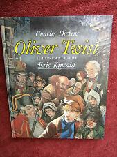 """CHARLE DICKENS  """"OLIVER TWIST""""   ILLUSTRATED BY  ERIC KINCAID  LARGE HARD COVER"""