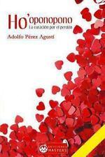 Ho'oponopono : La Curacion Por el Perdon by Adolfo Agusti (2013, Paperback)