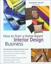 Home-Based Business: How to Start a Home Based Interior Design Business by...