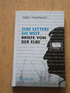 Terry McDonagh: Elbe Letters Go West - Briefe von der Elbe