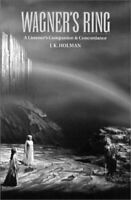 Wagner's Ring : Listener's Companion and Concordance by Holman, J. K.