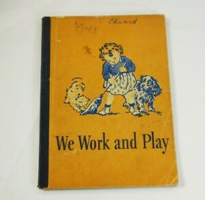 VTG 1946 EDITION WE WORK AND PLAY BASIC READER DICK AND JANE SOFT COVER BOOK