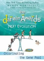 The Darwin Awards Next Evolution: Chlorinating the Gene Pool by Wendy Northcutt