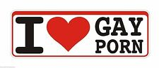 Bumper Sticker I Love Gay P*rn funny Decal Graphic Vinyl Label