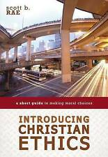 Introducing Christian Ethics: A Short Guide to Making Moral Choices by Scott...