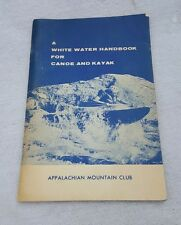 Vintage Appalachian Mountain Club White Water Handbook for Canoe and Kayak 1965