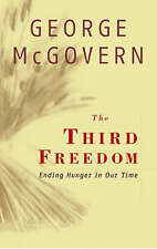 The Third Freedom: Ending Hunger in Our Time, McGovern, George, 0742521257, Very