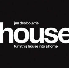 Jan Des Bouvrie: House: Turn This House into a Home by Jan Des Bouvrie...