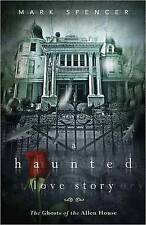 A Haunted Love Story: The Ghosts of the Allen House-ExLibrary