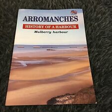 ARROMANCHES, HISTORY OF A HARBOUR. MULBERRY HARBOUR. 1997