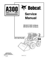 New Bobcat A300 Turbo All Wheel Steer Updated 2010 Edition Service Manual