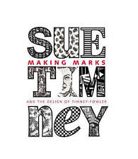 Making Marks: And the Design of Timney-Fowler, Excellent Condition Book, Sue Tim