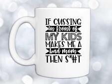 Bad Mom Coffee Mug - Funny Mug - Mom Mug - Gift Mug For Mom - Mother Mug - Mugs