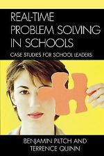 Real-Time Problem Solving in Schools: Case Studies for School Leaders: By Ben...