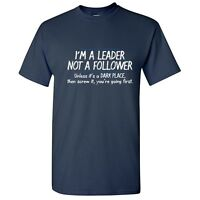 I'm A Leader Sarcastic Adult Unisex Graphic Gift Idea Humor Humor Funny TShirt