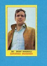 CAMPIONI dello SPORT 1970-71-Figurina n.305- MUSSNER -SPORT INVERNALI-NEW
