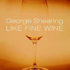 Shearing George - Like Fine Wine NEW CD