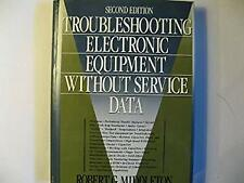 Troubleshooting Electronic Equipment Without Service Data Hardcover