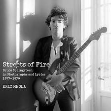 Streets of Fire: Bruce Springsteen in Photographs and Lyrics 1977-1979 by...