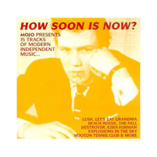 How Soon Is Now? (Mojo Presents 15 Tracks Of Modern Independent Music)