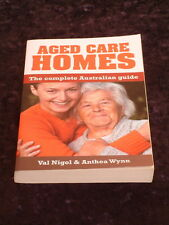Val Nigol & Anthea Wynn - Aged Care Homes: The Complete Australian Guide *signed