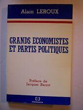 Grands Economistes et Partis Politiques / Alain Leroux  / éd. Economica - 1985