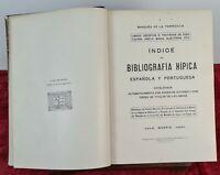 BIBLIOGRAPHIE ÉQUITATION ESPAGNOLE ET PORTUGAISE. MARQUES DE LA TORRECILLA. 1916