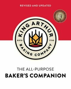 The King Arthur Baking Company's All-Purpose Baker's Companion (Revised and: New