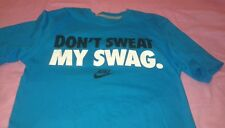 Nike Dont Sweat My Swag Turquoise T Shirt Sz S