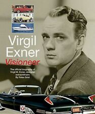 Virgil Exner Visioneer The official biography of Virgil M. Exnerdesigner ex