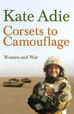 Corsets to Camouflage: Women and War,Very Good Condition