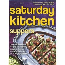Saturday Kitchen Suppers: Over 100 Seasonal Recipes for Weekday Suppers,...