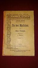 DIE DREI MUSKETIERE Dumas 1898 Universal Bibliothek Verlag von Philipp Reclam